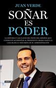 Soñar es poder.La historia y las claves del éxito del español que consiguió acompañar al presidente Obama hasta la Casa Blanca y ser parte de su Administración