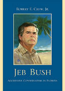 Jeb Bush: Aggressive Conservatism in Florida
