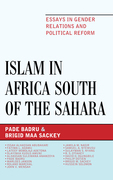 Islam in Africa South of the Sahara: Essays in Gender Relations and Political Reform