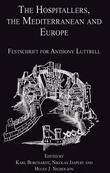 The Hospitallers, the Mediterranean and Europe: Festschrift for Anthony Luttrell