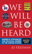 We Will Be Heard: Women's Struggles for Political Power in the United States