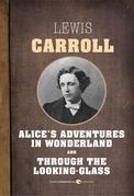 Alice's Adventures in Wonderland/Through the Looking-Glass