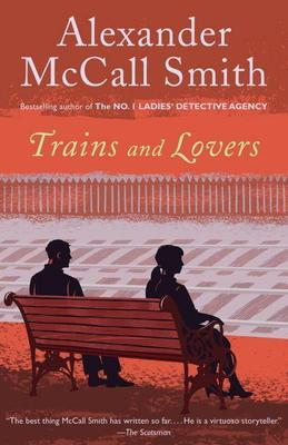 Alexander McCall Smith - Trains and Lovers: A Novel