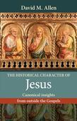 The Historical Character of Jesus: Canonical insights from outside the Gospels