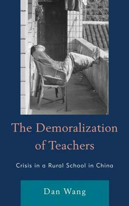 The Demoralization of Teachers: Crisis in a Rural School in China