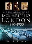 A Grim Almanac of Jack the Ripper's London 1870-1900