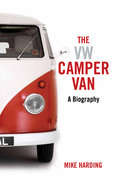 The VW Camper Van: A Biography