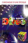 Chronique des années disco