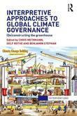 Interpretive Approaches to Global Climate Governance: (De)constructing the Greenhouse