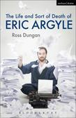 Life and Sort of Death of Eric Argyle