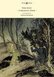 Peer Gynt: A Dramatic Poem: A Dramatic Poem