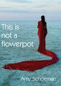 This Is Not a Flowerpot