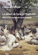 Le désert de Syrie et l'Euphrate