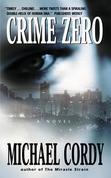Crime Zero: A Novel