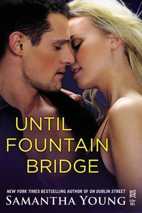 Samantha Young - Until Fountain Bridge: (InterMix)