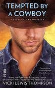 Tempted By a Cowboy (Novella): The Perfect Man