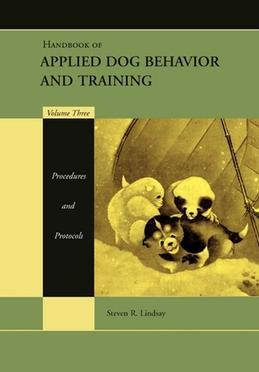 Handbook of Applied Dog Behavior and Training, Procedures and Protocols