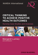 Critical Thinking to Achieve Positive Health Outcomes: Nursing Case Studies and Analyses