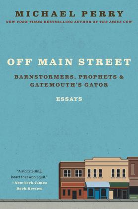 Off Main Street: Barnstormers, Prophets & Gatemouth's Gator
