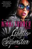 Ghetto Superstar: A Novel
