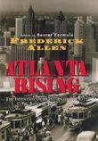 Atlanta Rising: The Invention of an International City 1946-1996