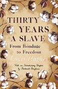Thirty Years a Slave - From Bondage to Freedom