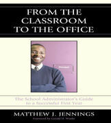 From the Classroom to the Office: The School Administratoros Guide to a Successful First Year