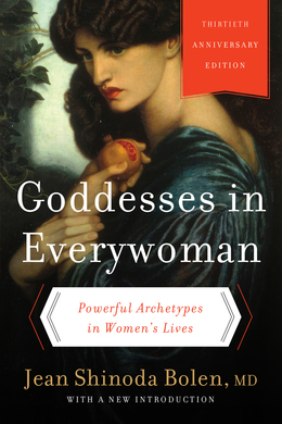 Goddesses in Everywoman: A New Psychology of Women