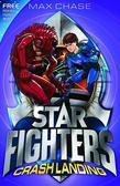 STAR FIGHTERS 4: Crash Landing
