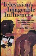Television's Imageable Influences: The Self-Perception of Young African-Americans