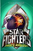 STAR FIGHTERS 7: Pirate Ambush