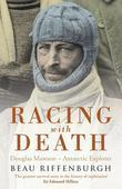 Racing With Death: Douglas Mawson - Antarctic Explorer
