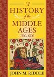 A History of the Middle Ages, 300-1500