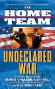 The Home Team: Undeclared War