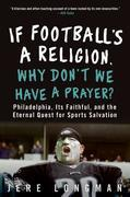 If Football's a Religion, Why Don't We Have a Prayer?