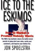 Ice to the Eskimos: How to Market a Product Nobody Wants
