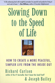 Slowing Down to the Speed of Life: How To Create a Peaceful, Simpler Life F