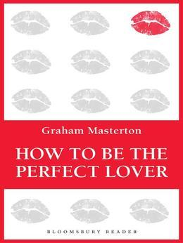 How to Be the Perfect Lover