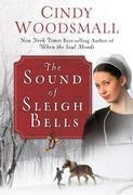 The Sound of Sleigh Bells: A Romance from the Heart of Amish Country