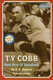 TY COBB: BAD BOY OF BASEBALL