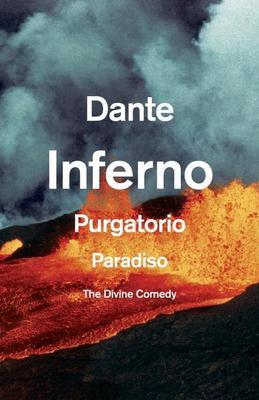 The Divine Comedy: Inferno, Purgatorio, Paradiso