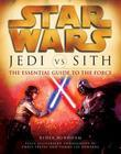 Jedi vs. Sith: Star Wars: The Essential Guide to the Force