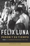 Perón y su tiempo. La comunidad organizada.