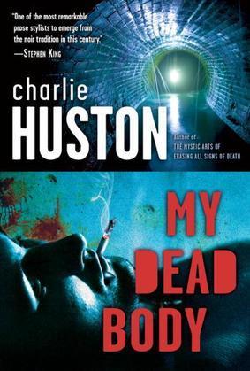 My Dead Body: A Novel