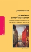 LIBERALISMO O INTERVENCIONISMO?