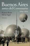 BUENOS AIRES ANTES DEL CENTENARIO 1904-1909