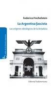 LA ARGENTINA FASCISTA