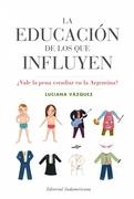 LA EDUCACIÓN DE LOS QUE INFLUYEN
