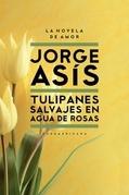 TULIPANES SALVAJES EN AGUA DE ROSAS