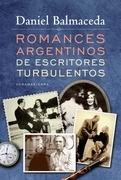 ROMANCES ARGENTINOS DE ESCRITORES TURBULENTOS
